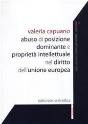 Abuso di posizione dominante e proprietà intellettuale nel diritto dell'Unione europea