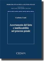 Accertamento del fatto e inutilizzabilità nel processo penale