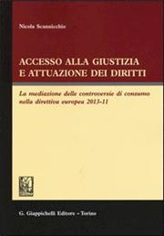Accesso alla giustizia e attuazione dei diritti. La mediazione delle controversie di consumo nella direttiva europea 2013-11