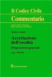 Accettazione dell'eredità. Disposizioni generali artt. 470-483