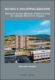 Acciaio e industrializzazione. Analisi di alcune singolari sperimentazioni del secondo Novecento italiano