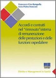 Accordi e contratti nel «rinnovato» sistema di remunerazione delle prestazioni e delle funzioni ospedaliere