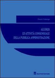 Accordi ed attività consensuale della pubblica amministrazione