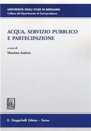 Acqua, servizio pubblico e partecipazione