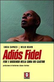 Adiós Fidel. Fede e dissenso nella Cuba dei Castro