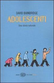 Adolescenti. Una storia naturale