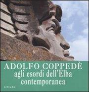 Adolfo Coppedè agli esordi dell'Elba contemporanea. Catalogo della mostra (Portoferraio, 13 luglio-15 ottobre 2011)