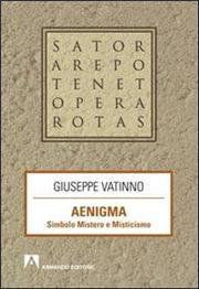 Aenigma. Simbolo mistero e misticismo