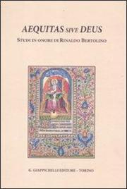 Aequitas sive deus. Studi in onore di Rinaldo Bertolino