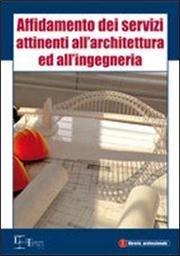 Affidamento dei servizi attinenti all'architettura ed all'ingegneria