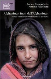Afghanistan fuori dall'Afghanistan. Voci da un paese che resiste e cerca la sua storia