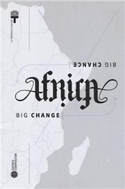 Africa big change, big chance. Catalogo della mostra (Milano) Ediz. inglese