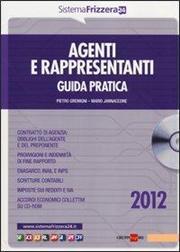 Agenti e rappresentanti. Guida pratica. Con CD-ROM