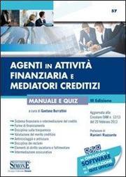 Agenti in attività finanziaria e mediatori creditizi. Manuale e quiz. Con aggiornamento online