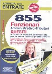 Agenzia delle entrate. 855 funzionari amministrativo-tributari. Quesiti