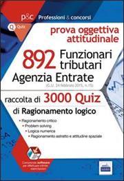 Agenzia delle entrate. 892 funzionari tributari. 3000 quiz per la prova attitudinale