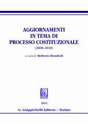 Aggiornamenti in tema di processo costituzionale (2008-2010)