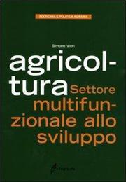 Agricoltura. Settore multifunzionale allo sviluppo