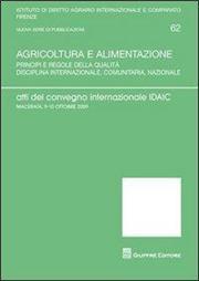 Agricoltura e alimentazione. Atti del Convegno internazionale IDAIC (Macerata, 9-10 ottobre 2009)