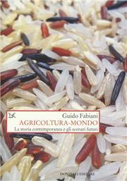 Agricoltura-mondo. La storia contemporanea e gli scenari futuri