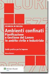 Ambienti Confinati - Pianificazione e gestione del lavoro in ambito civile ed industriale