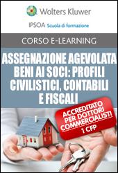 Assegnazione agevolata beni ai soci: profili civilistici, contabili e fiscali