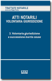 Atti notarili - La volontaria giurisdizione - Vol. III - Volontaria giurisdizione e successione mortis causa