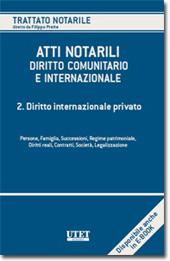 Atti notarili nel diritto comunitario e internazionale - Vol. II: Diritto internazionale privato