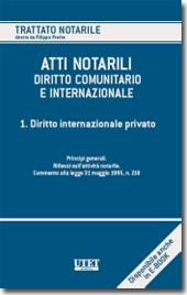 Atti notarili nel diritto comunitario e internazionale - Vol. I: Diritto internazionale privato