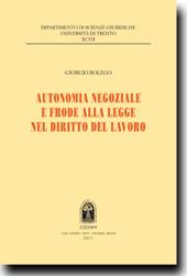 Autonomia negoziale e frode alla legge nel diritto del lavoro