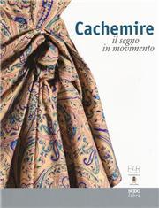 Cachemire. Il segno in movimento. Catalogo della mostra (Como-Cernobbio, 18 giugno-18 settembre 2016). Ediz. italiana e inglese