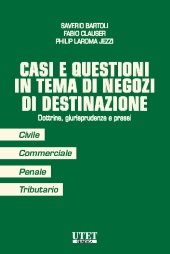 Casi e Questioni in Tema di Negozi di Destinazione