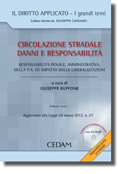 Circolazione stradale - Danni e responsabilità - Vol. 3: Responsabilità penale, amministrativa, della P.A. ed impatto delle liberalizzazioni
