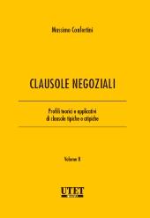 Clausole negoziali Profili teorici e applicativi di clausole negoziali tipiche e atipiche VOL II