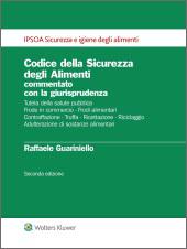 Codice della Sicurezza degli Alimenti commentato con la giurisprudenza