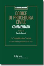 """Codice di Procedura Civile Commentato - La """"semplificazione"""" dei riti e le altre riforme processuali 2010-2011"""