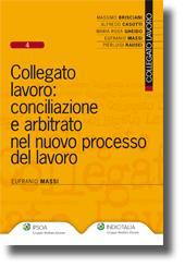 Collegato lavoro: conciliazione e arbitrato nel nuovo processo del lavoro