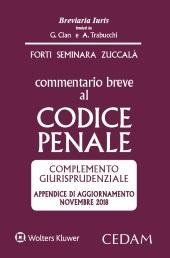 Commentario breve al Codice Penale - Complemento giurisprudenziale - Appendice di aggiornamento novembre 2018