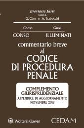 Commentario breve al Codice di Procedura Penale - Complemento giurisprudenziale - Appendice di aggiornamento novembre 2018