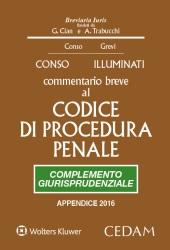 Commentario breve al Codice di procedura penale. Complemento giurisprudenziale - Appendice 2016