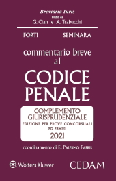 Commentario breve al Codice penale - Complemento giurisprudenziale - Edizione per prove concorsuali ed esami 2017