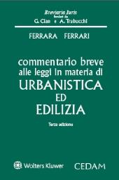 Commentario breve alle leggi  in materia di edilizia e urbanistica