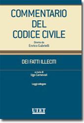 Commentario del Codice Civile diretto da Enrico Gabrielli <br> Dei fatti illeciti - Vol. III: Leggi collegate
