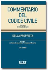 Commentario del Codice Civile diretto da Enrico Gabrielli <br> Della Proprietà: Vol. I - Artt.  810 - 868 c.c.