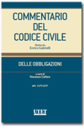 Commentario del Codice Civile diretto da Enrico Gabrielli <br> Delle Obbligazioni - Vol. I : Artt.1173-1217