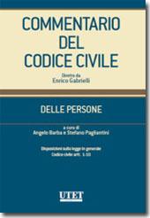 Commentario del Codice Civile diretto da Enrico Gabrielli <br> Delle Persone - Vol. I: Disposizioni sulla legge in generale e artt. 1-10 c.c