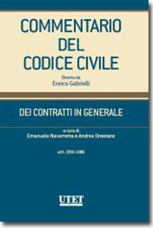 Commentario del Codice civile diretto da Enrico Gabrielli <br> Dei Contratti in generale - Vol. II: artt. 1350-1386 c.c