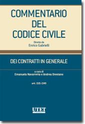 Commentario del Codice civile diretto da Enrico Gabrielli <br> Dei Contratti in generale - Vol. I: Artt. 1321-1349 c.c