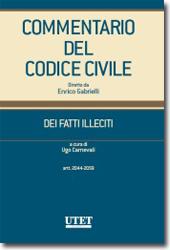 Commentario del Codice civile diretto da Enrico Gabrielli <br> Dei Fatti Illeciti - Vol. II: artt. 2044-2059
