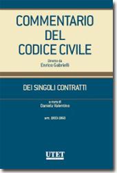 Commentario del Codice civile diretto da Enrico Gabrielli <br> Dei Singoli Contratti - Vol. III: Artt. 1803-1860 c.c.